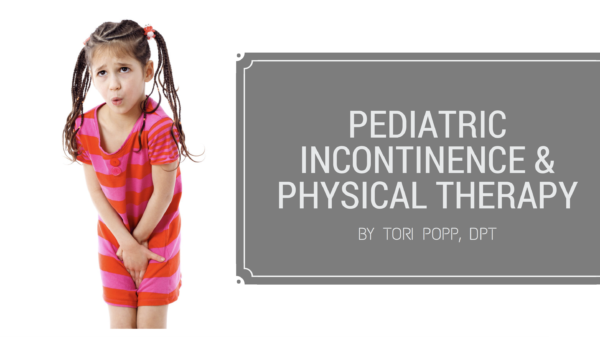 Pediatric Incontinence & Physical Therapy